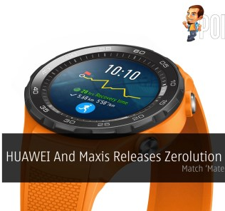 HUAWEI And Maxis Releases Zerolution Bundle - Match 'Mate' In Heaven 27