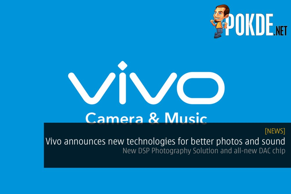 vivo announces new technologies for better photos and sound
