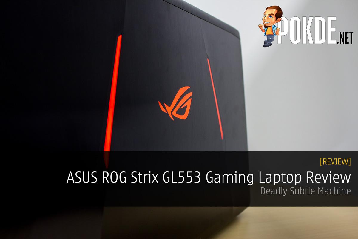 ASUS ROG Strix GL553 Review