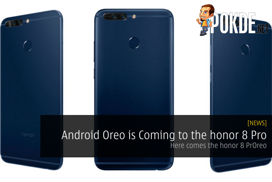 Android Oreo is Coming to the honor 8 Pro - Here comes the honor 8