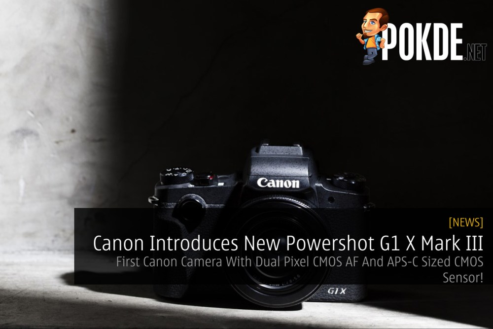 Canon Introduce New Powershot G1 X Mark III - First Canon Camera With Dual Pixel CMOS AF And APS-C Sized CMOS Sensor! 30