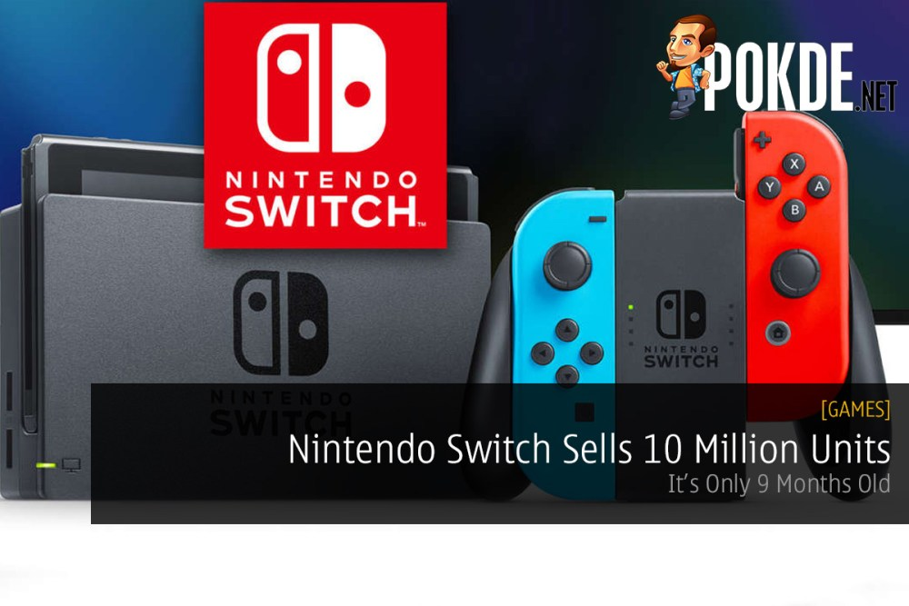 Nintendo Switch Sells 10 Million Units