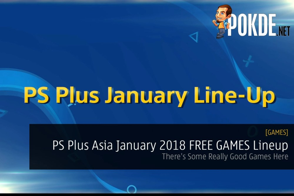 PS Plus Asia January 2018 FREE GAMES Lineup
