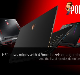 MSI blows minds with 4.9mm bezels on a gaming laptop! And the list of niceties doesn't end just yet! 31