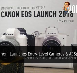 Canon Malaysia Launches Entry-Level Cameras - EOS M50, EOS 1500D, EOS 3000D, and Speedlite 470EZ-AI