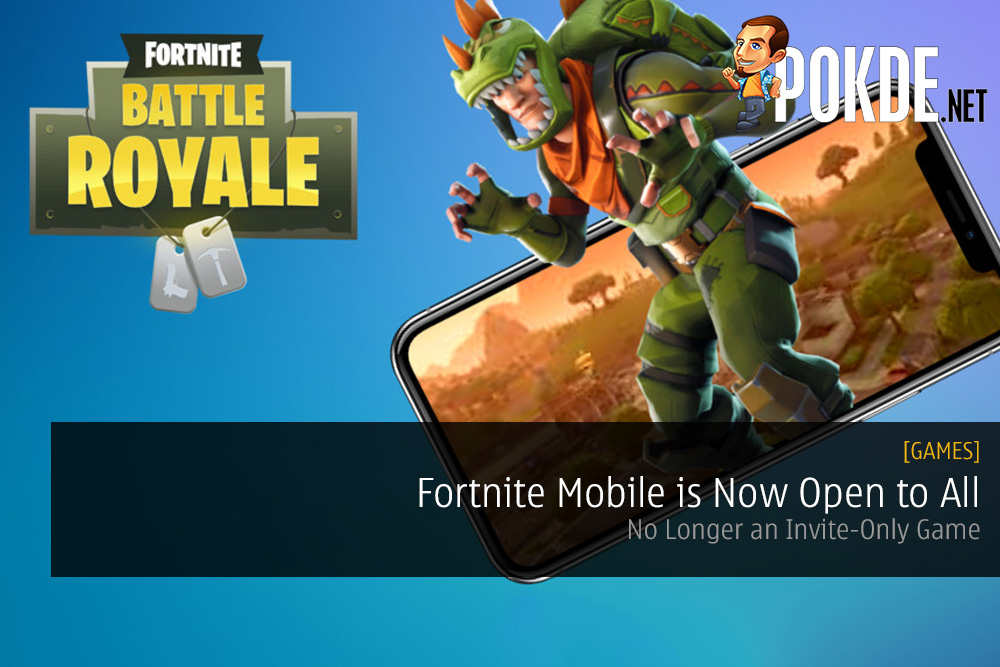 Fortnite Mobile is Now Open to All