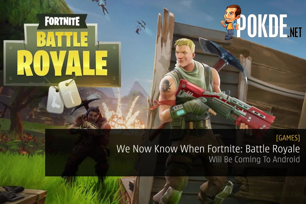 We Now Know When Fortnite Battle Royale Will Be Coming To Android