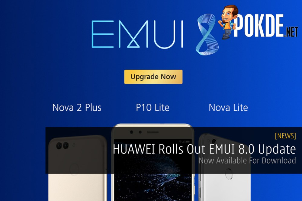 HUAWEI Rolls Out EMUI 8 0 Update — Now Available For Download – Pokde