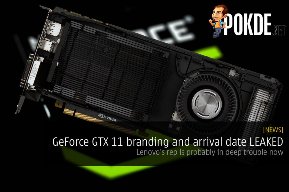 GeForce GTX 11 branding and arrival date LEAKED — Lenovo's rep is
