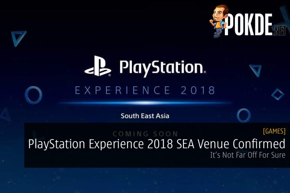 PlayStation Experience 2018 SEA Venue Confirmed
