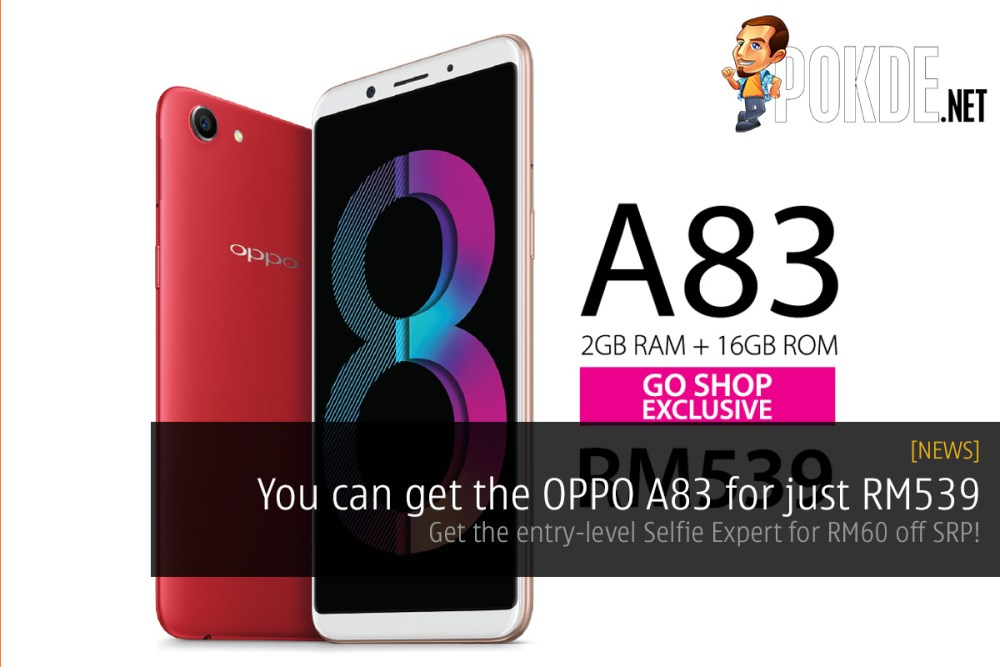 You can get the OPPO A83 for just RM539 — get the entry-level Selfie