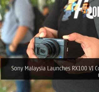 Sony Malaysia Launches RX100 VI Compact Camera