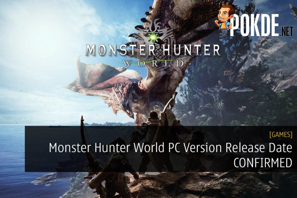 Monster Hunter World Pc Version Release Date Confirmed Pokde