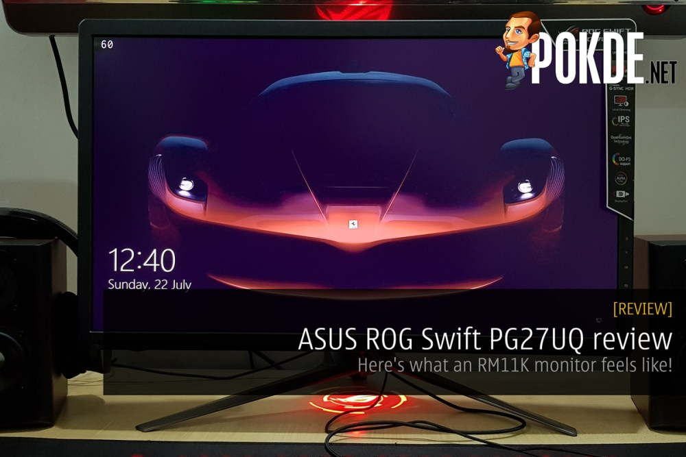 ASUS ROG Swift PG27UQ review - Here's what an RM11K monitor feels