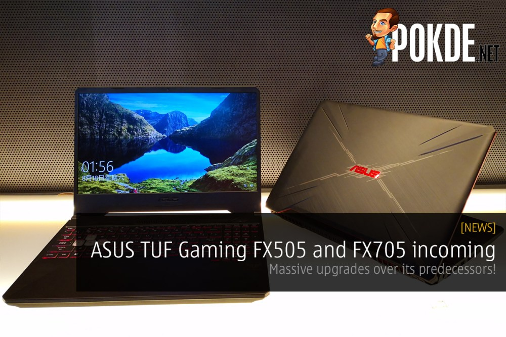 ASUS TUF Gaming FX505 and FX705 incoming — massive upgrade over its