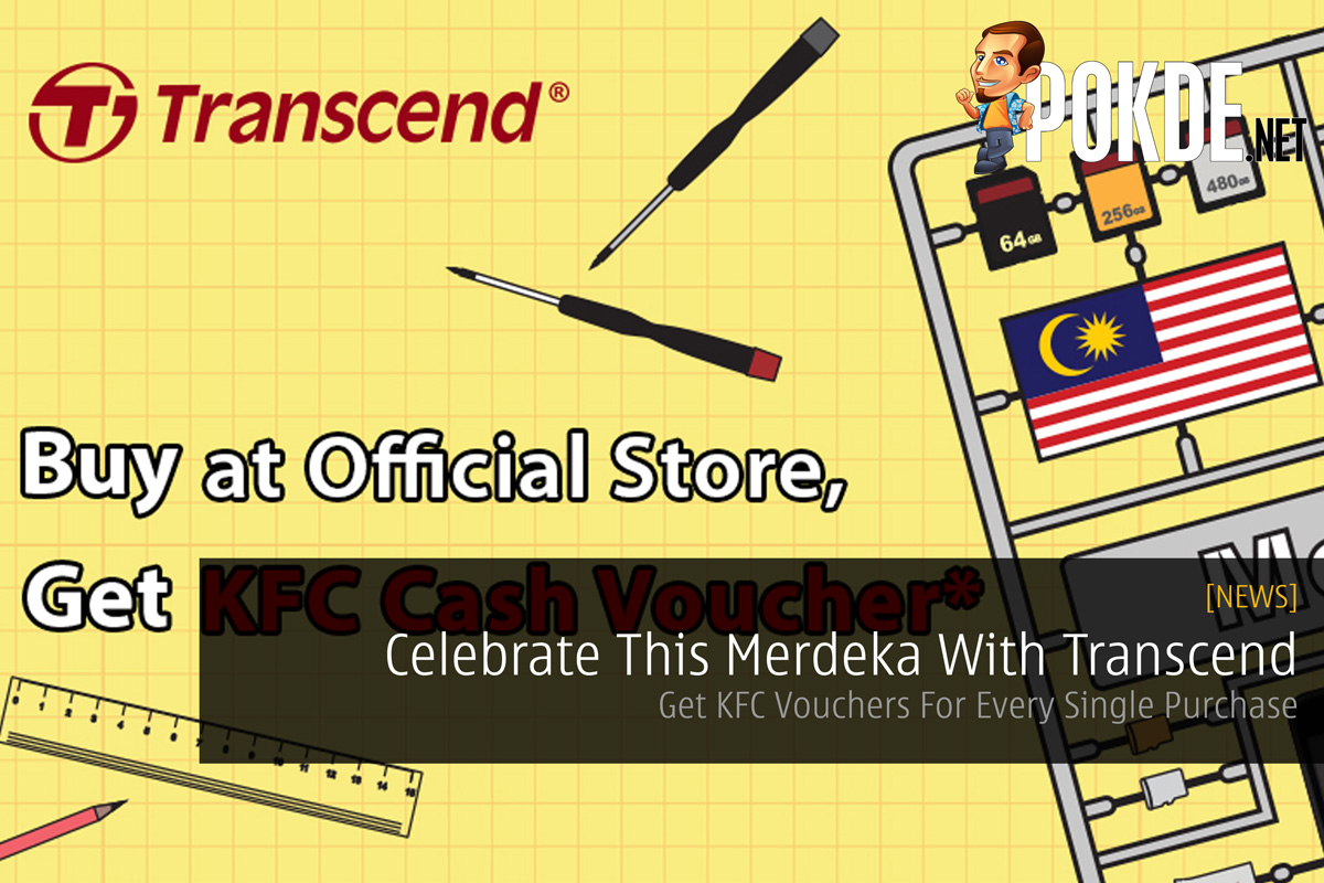 Celebrate This Merdeka With Transcend Get Kfc Vouchers For Every Voucher Single Purchase Pokde
