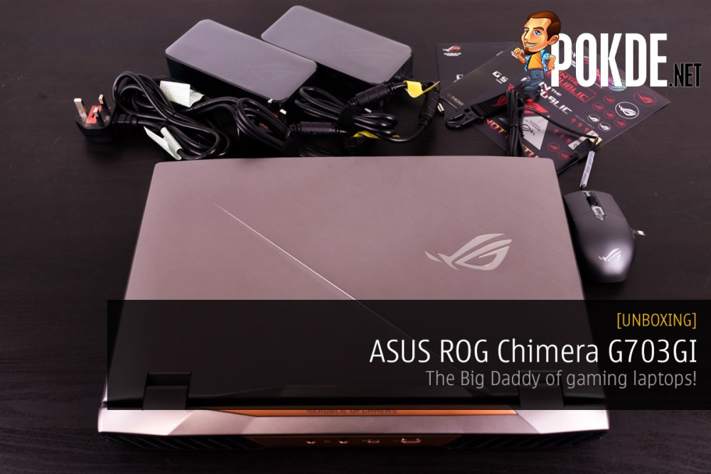 UNBOXING] ASUS ROG Chimera G703GI — the Big Daddy of gaming