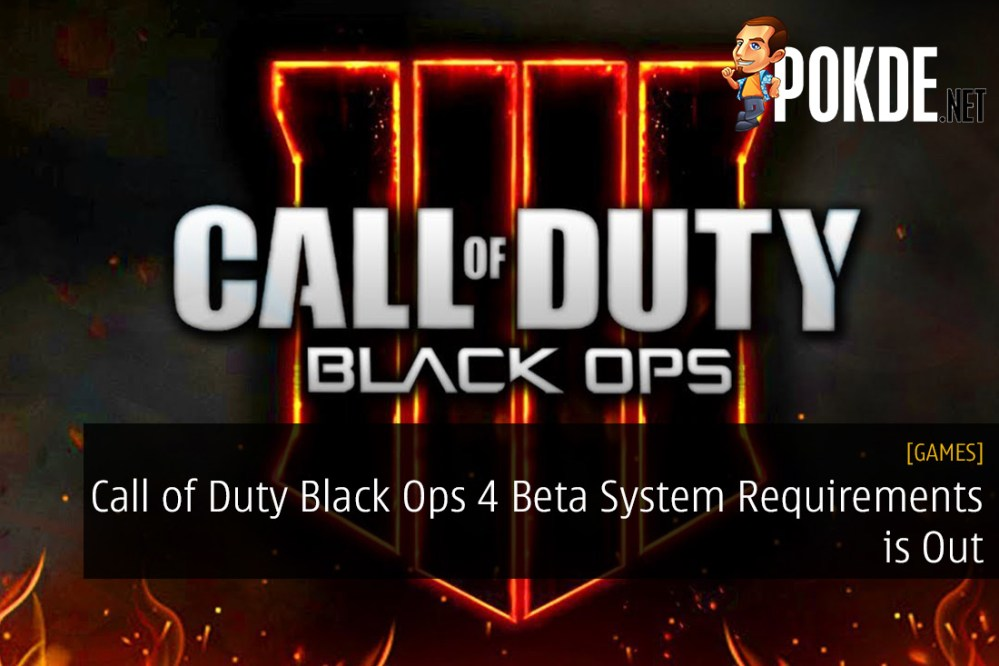 Call of Duty Black Ops 4 Beta System Requirements is Out