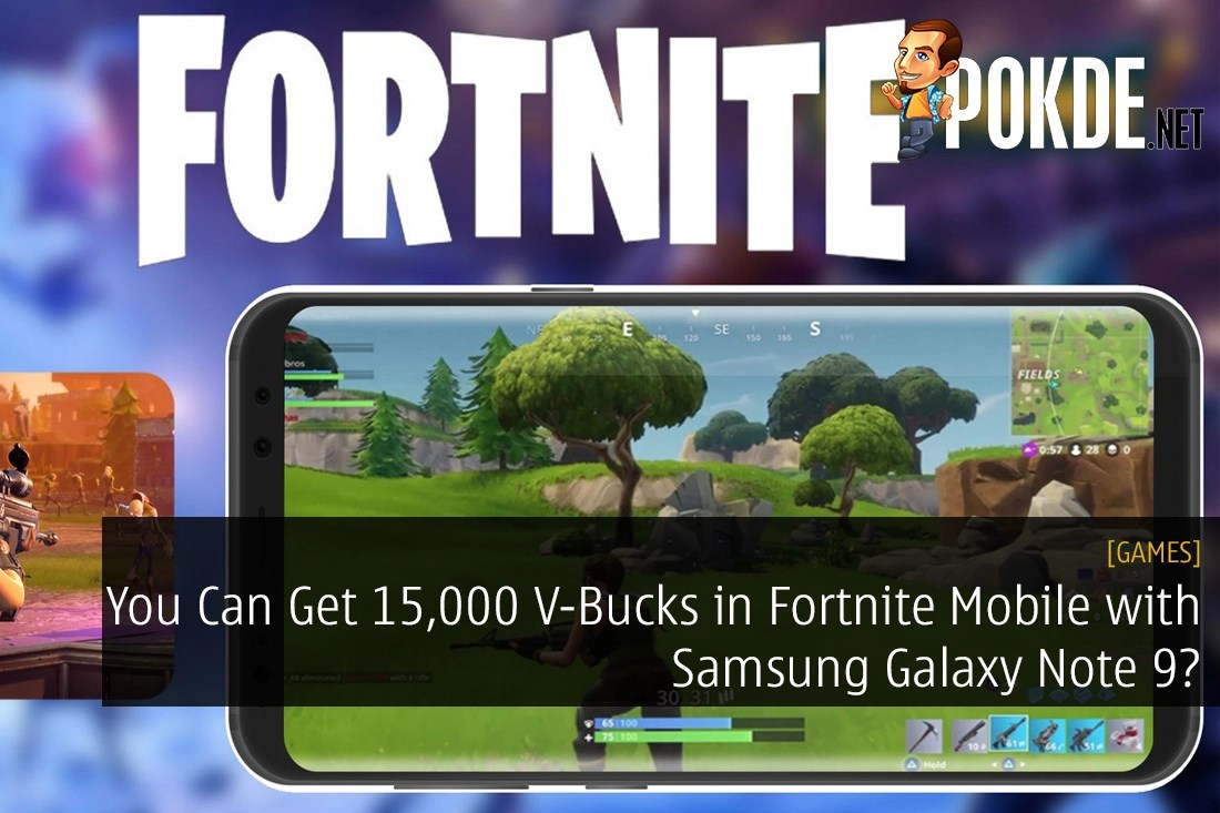You Can Get 15,000 V-Bucks in Fortnite Mobile with Samsung Galaxy Note 9?