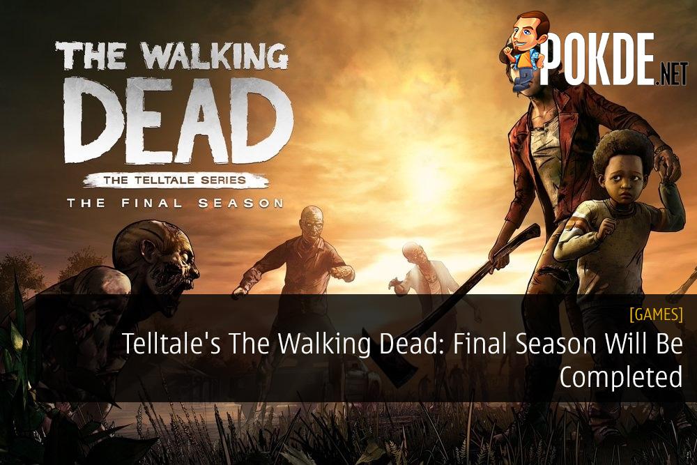 Telltale's The Walking Dead: Final Season Will Be Completed