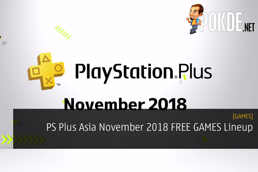 PS Plus Asia November 2018 FREE GAMES Lineup