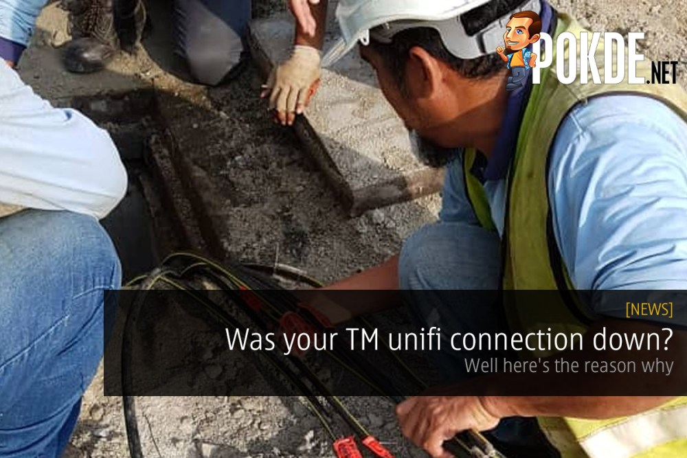 Was your TM unifi connection down? Well here's the reason why – Pokde