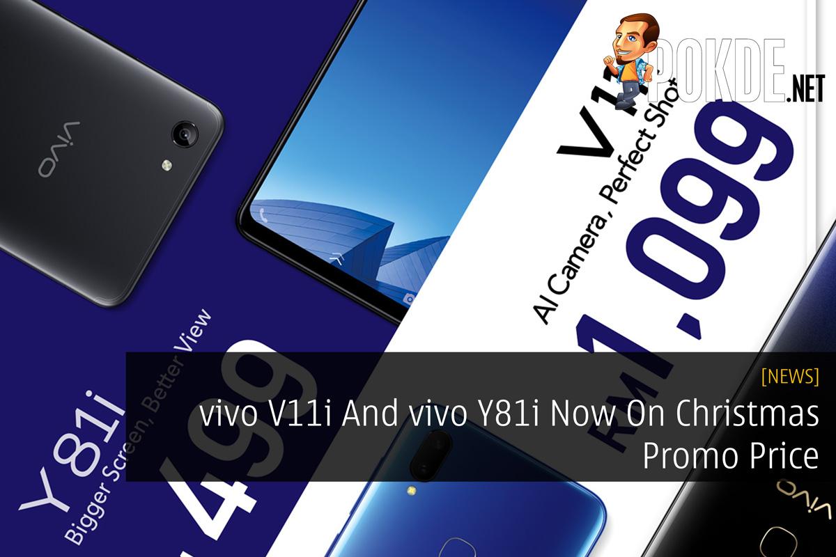 08e816f0ac4 vivo V11i And vivo Y81i Now On Christmas Promo Price – Pokde
