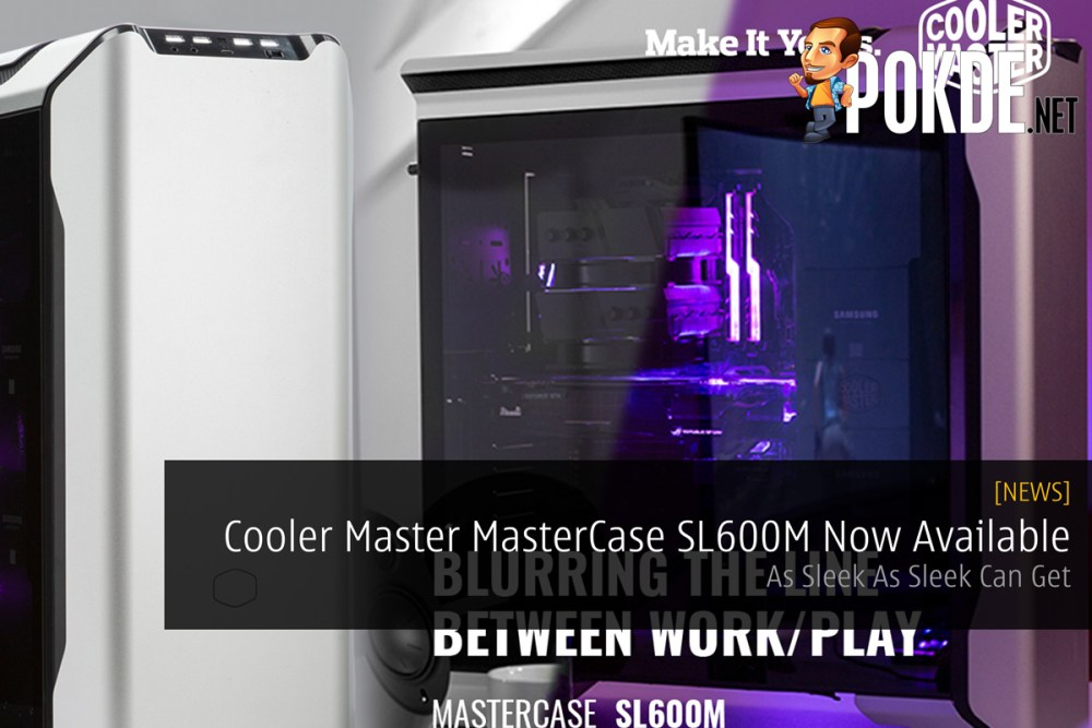 Cooler Master MasterCase SL600M Now Available — As Sleek As Sleek Can Get 23
