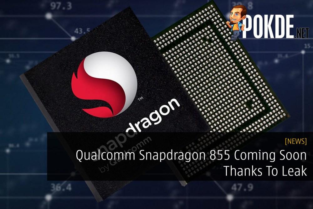 Qualcomm Snapdragon 855 Coming Soon Thanks To Leak – Pokde