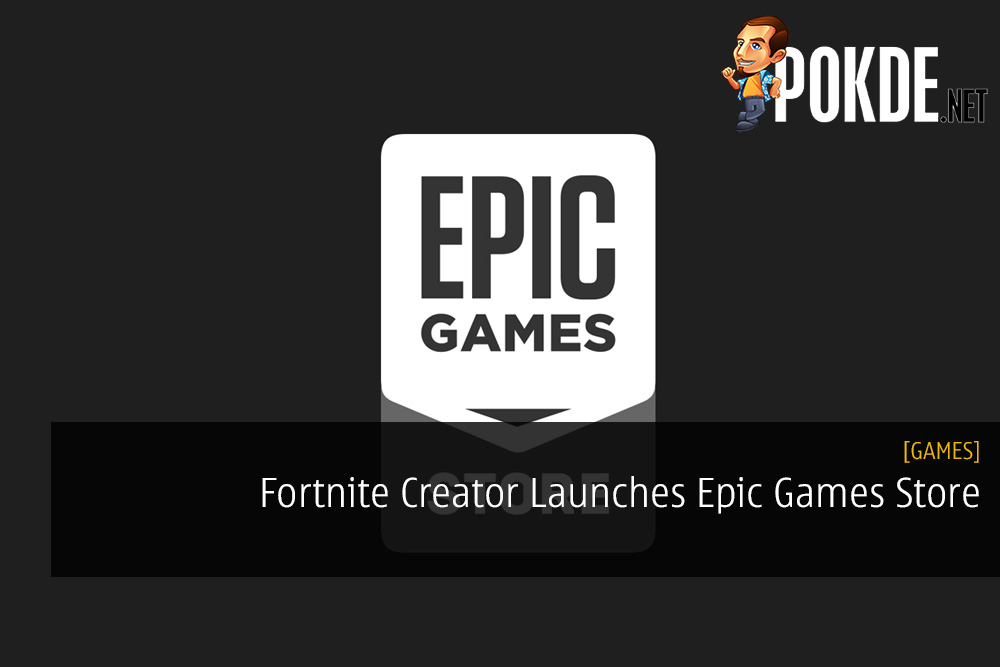 Fortnite Creator Launches Epic Games Store - FREE GAMES Every Two Weeks 17