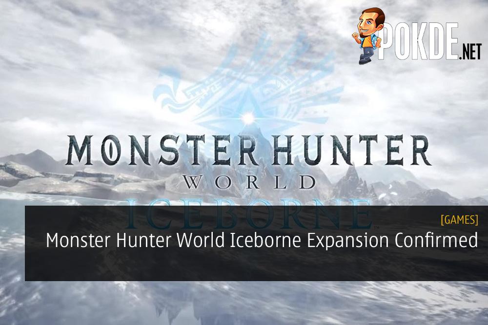 Monster Hunter World Iceborne Expansion Confirmed