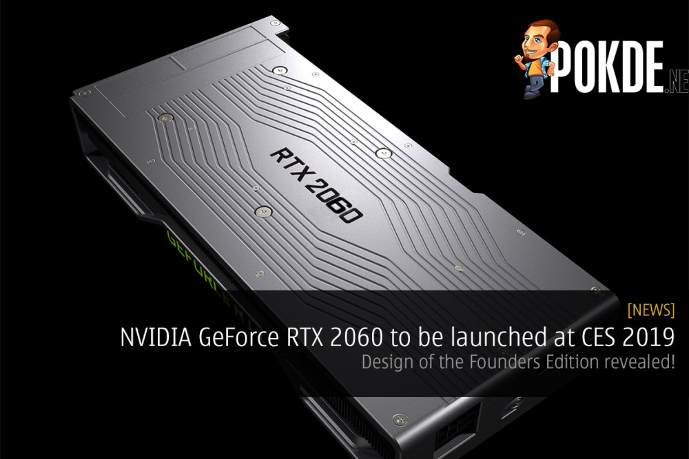 NVIDIA GeForce RTX 2060 to be launched at CES 2019 — design