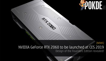 CES2019] NVIDIA GeForce RTX 2060 is finally here — Turing