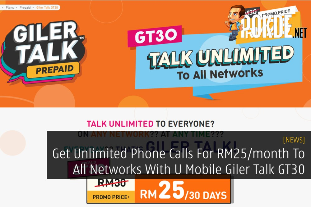 Get Unlimited Phone Calls For RM25/month To All Networks With U Mobile Giler Talk GT30 34