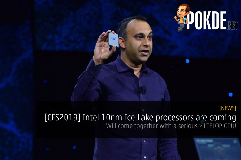 CES2019] Intel 10nm Ice Lake processors are coming — will