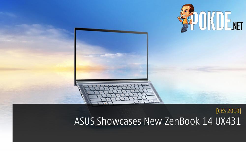 CES 2019 ASUS Showcases New ZenBook 14 UX431