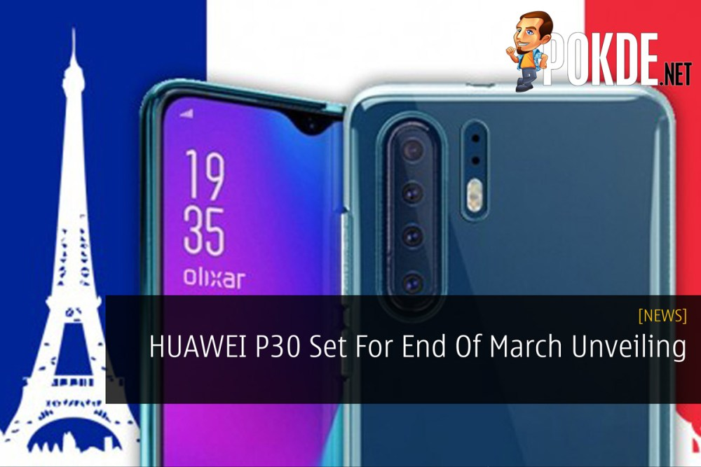 HUAWEI P30 Set For End Of March Unveiling 31
