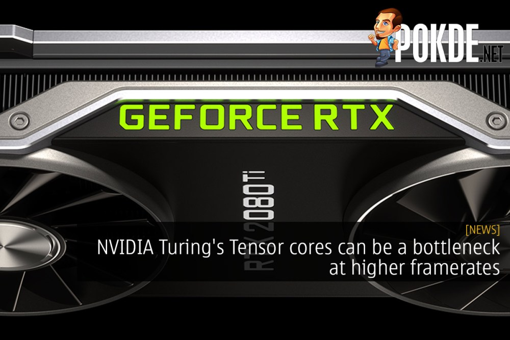 NVIDIA Turing's Tensor cores can be a bottleneck at higher