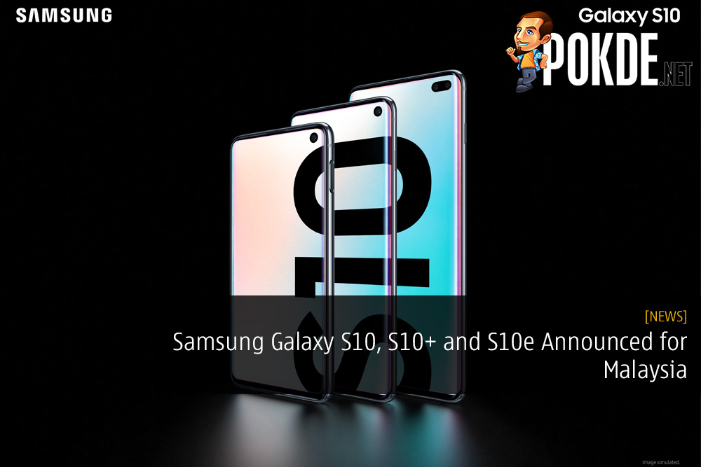 Samsung Galaxy S10, S10+ and S10e Announced for Malaysia