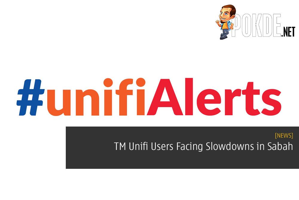 TM Unifi Users Facing Slowdowns in Sabah