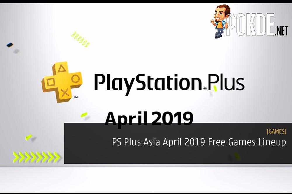 PS Plus Asia April 2019 Free Games Lineup