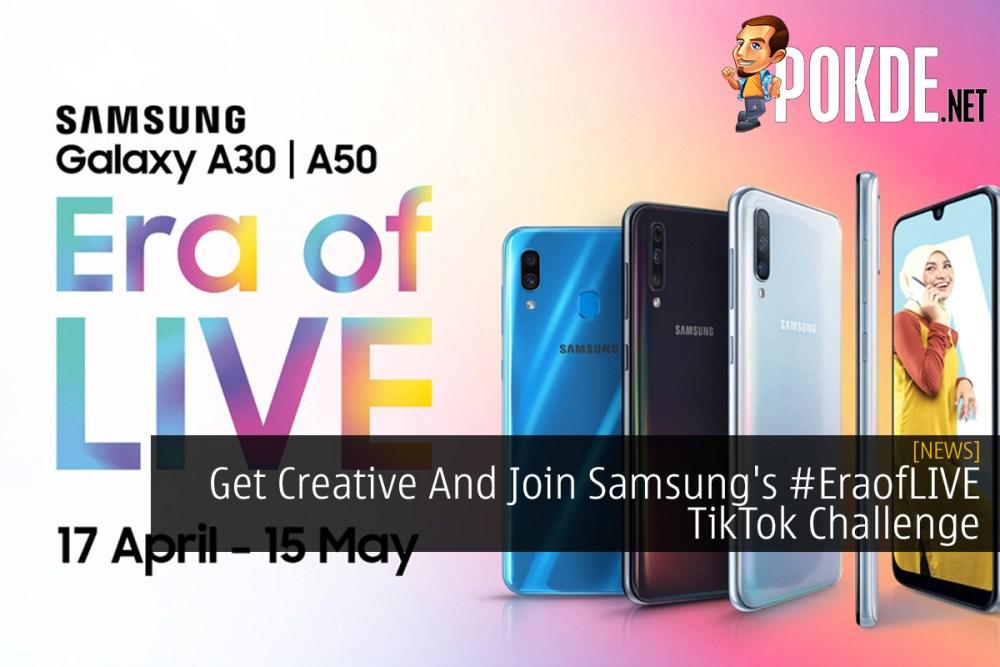 Get Creative And Join Samsung's #EraofLIVE TikTok Challenge 27