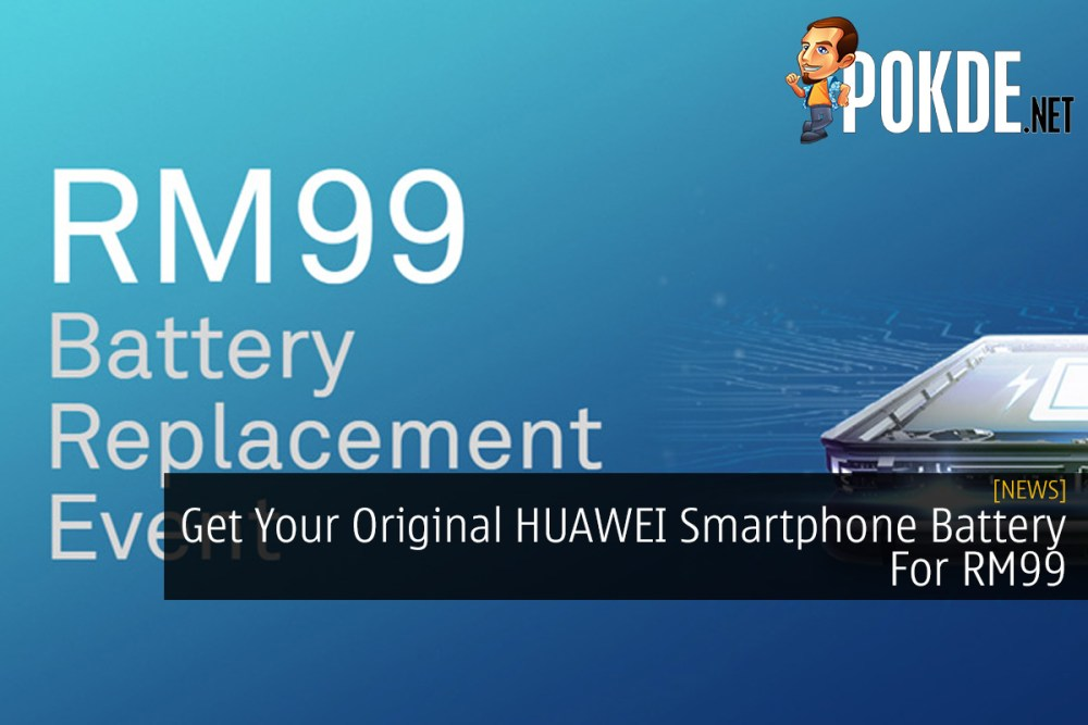 Get Your Original HUAWEI Smartphone Battery For RM99 31