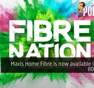 Maxis Home Fibre is now available in up to 800 Mbps 33
