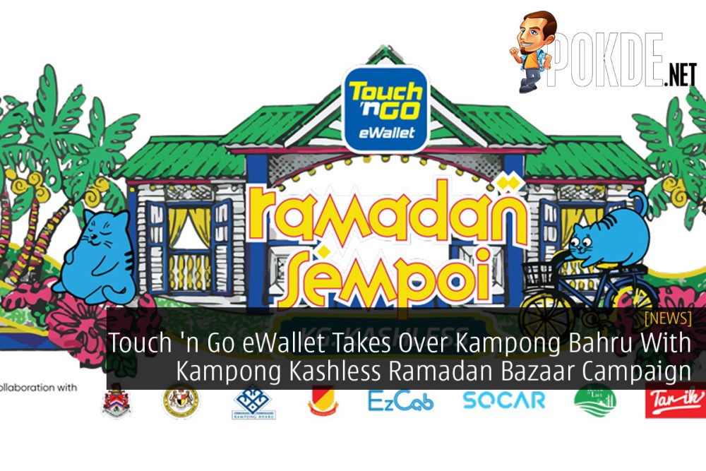Touch 'n Go eWallet Takes Over Kampong Bahru With Kampong Kashless Ramadan Bazaar Campaign 26