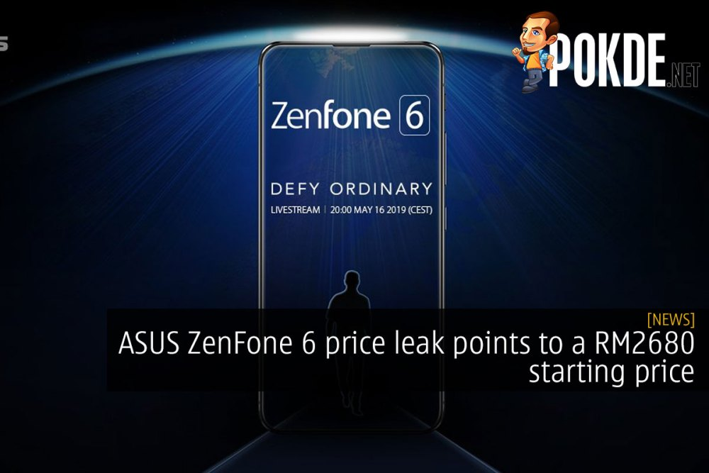 ASUS ZenFone 6 price leak points to a RM2680 starting price 22