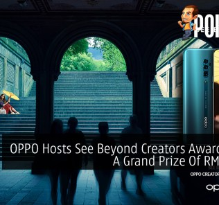 OPPO Hosts See Beyond Creators Awards With A Grand Prize Of RM31,000 20