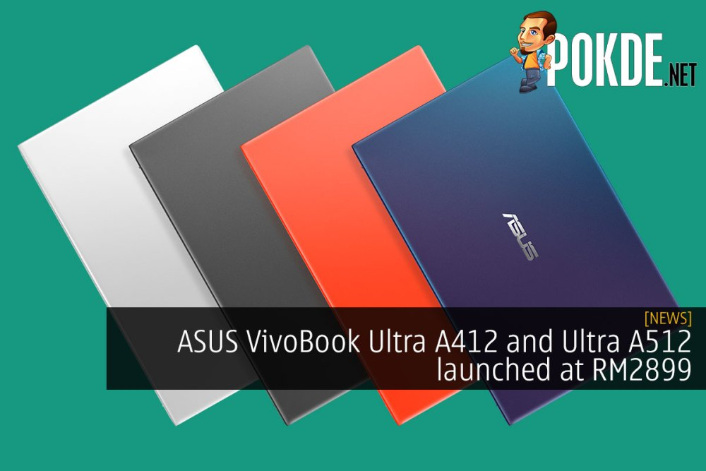 ASUS VivoBook Ultra A412 and Ultra A512 launched at RM2899 21