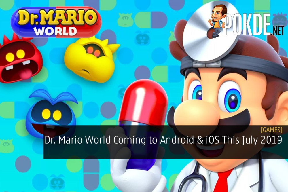 Dr. Mario World Coming to Android and iOS This July 2019