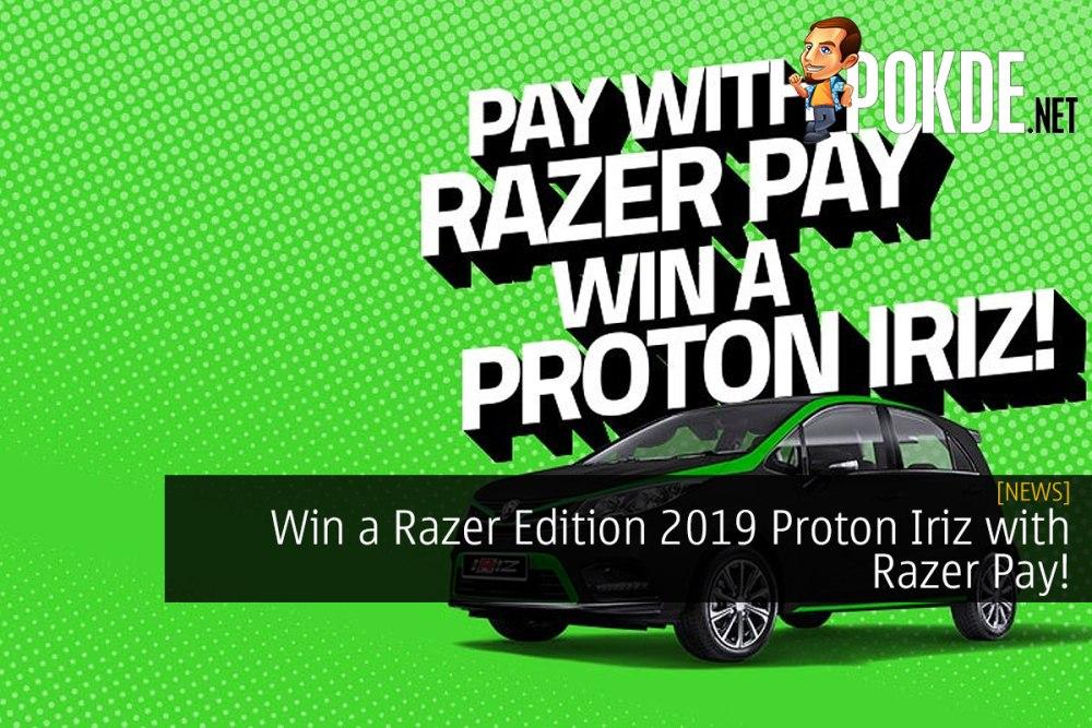 Win a Razer Edition 2019 Proton Iriz with Razer Pay! 27